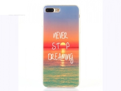 Soft IMD TPU Cover for iPhone 7 Plus / 8 Plus - Never Stop Dreaming